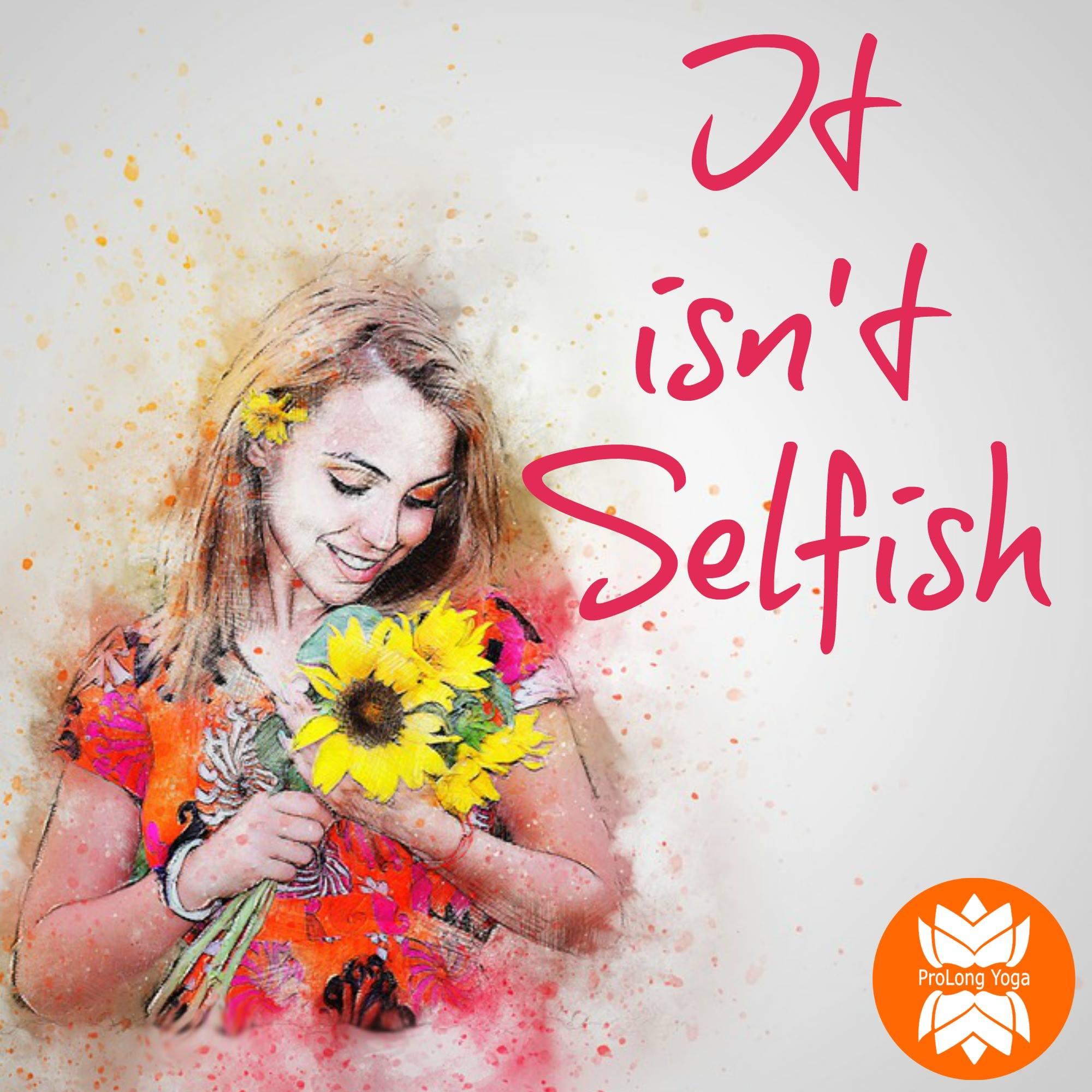 It Isn't Selfish